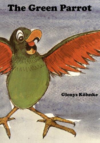 The Green Parrot: Köhnke, Glenys