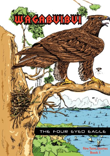 9789980945662: Wagabuibui, the Four Eyed Eagle (Fire Taim Stories, 1)