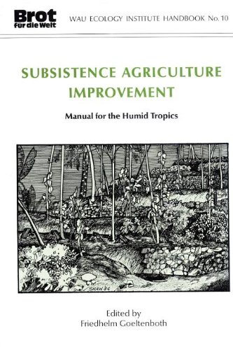 Subsistence Agriculture Improvement: Manual for the Humid Tropics (Wau Ecology Handbook, 10)