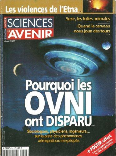 9789981000162: Sciences & Avenir 714. Pourquoi les OVNI ont disparu, sociologues, physiciens, ing�nieurs....sur la piste des ph�nom�nes a�rospatiaux inexpliqu�s (11 pages). UFO.