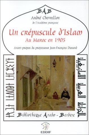 9789981090217: Un cr�puscule d'Islam: Au Maroc en 1905
