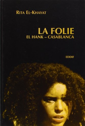 9789981090569: La folie: El Hank-Casablanca (French Edition)