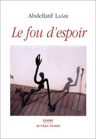 9789981090590: Le fou d'espoir, ou, Le chemin des ordalies: Roman (French Edition)