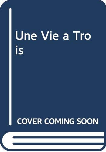 9789981090651: Une vie à trois: Roman (French Edition)