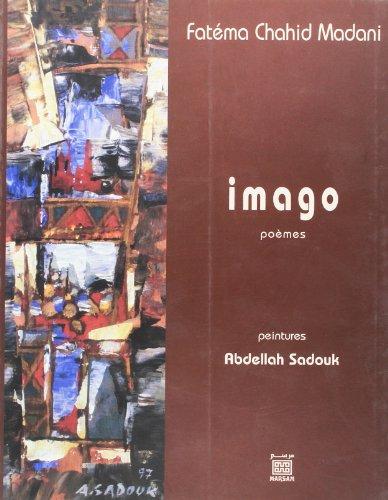 Imago : poèmes: Chahid Madani, Fatéma ; Sadouk, Abdellah (illus)