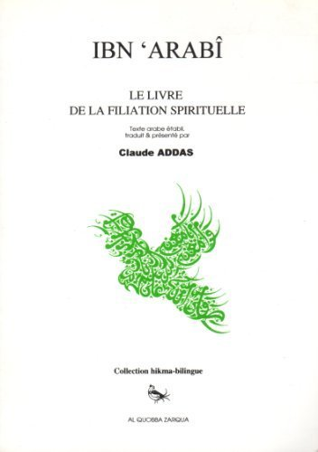 Le livre de la filiation spirituelle (Silsilat Hikmah) (French Edition) (9981182052) by Ibn al-Arabi
