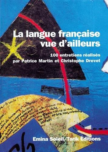 9789981197473: La langue française vue d'ailleurs. 100 entretiens