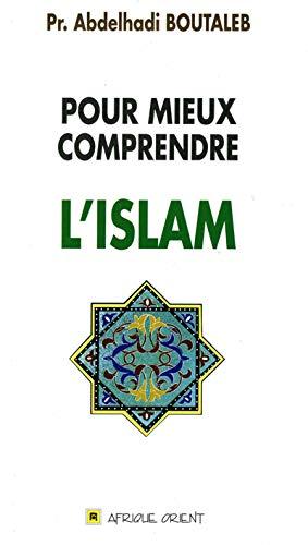 POUR MIEUX COMPRENDRE L ISLAM: BOUTALEB ABDELHADI