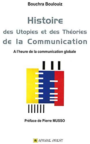 Histoire des utopies et des theories de la communication A l'heu: Boulouiz Bouchra