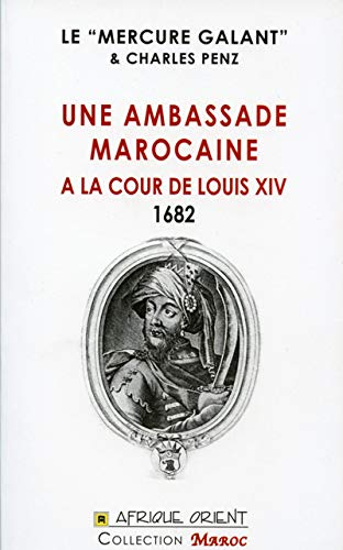 9789981258181: Une Ambassade marocaine à la cour de Louis XIV - 1682