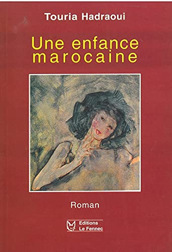 9789981838871: Une enfance marocaine: Roman (French Edition)