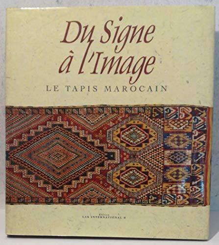 9789981871052: DU SIGNE A L'IMAGE. Le tapis marocain