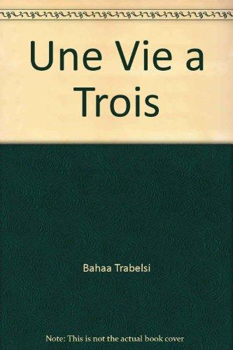 9789981896338: Une Vie a Trois
