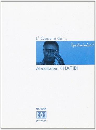 9789981972391: L'Oeuvre de ... Abdelkebir Khatibi