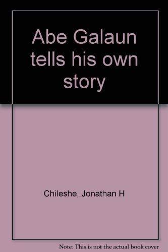 9789982071000: Abe Galaun tells his own story
