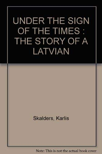 9789984053165: Under the Sign of the Times; The Story of Latvian