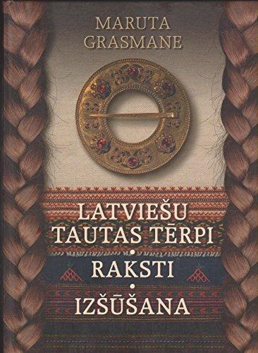 Latviesu Tautas Terpi Raksti Izsusana (Latvian National: Maruta Grasmane