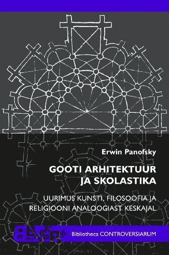 Gooti arhitektuur ja skolastika Gothic architecture and: Erwin Panofsky Preface