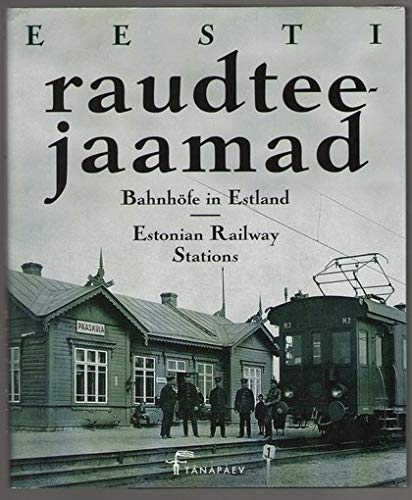 9789985621493: Eesti Raudteejaamad/Bahnhöfe in Estland/Estonian Railway Stations: Old Photos from Aivo Aia's and Mehis Helme's Collection