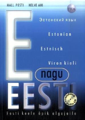 9789985717998: E as in Estonia: Estonian for Beginners - Student's Book (Estonian and English Edition)