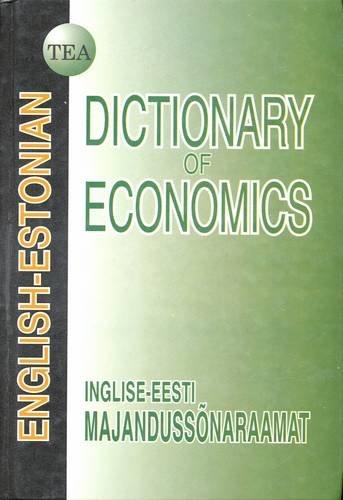 9789985843246: English-Estonian Dictionary of Economics (Estonian and English Edition)