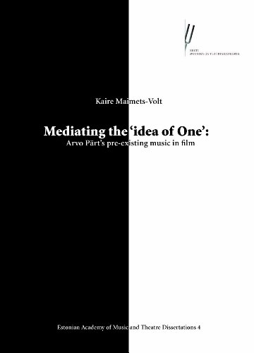 9789985979761: Mediating the 'idea of One': Arvo Pärt's pre-existing music in film