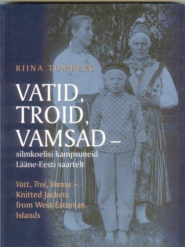 9789985980323: Vatt, Troi, Vamsa - Knitted Jackets from West-Estonian Islands
