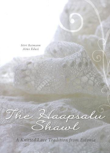 9789985992593: The Haapsalu Shawl: A Knitted Lace Tradition from Estonia