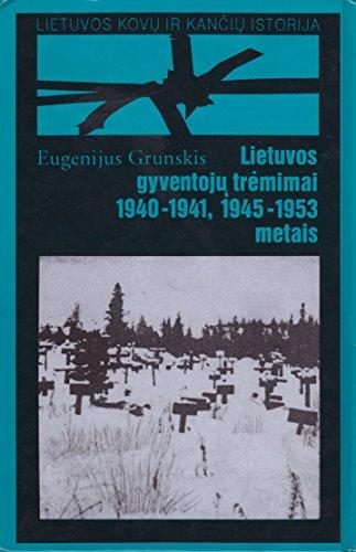 Lietuvos gyventoju tremimai 1940-1941, 1944-1953 metais sovietines: Eugenijus Grunskis