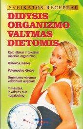 9789986578918: Didysis organizmo valymas dietomis/sveikatos receptai