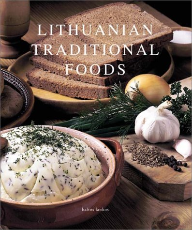Lithuanian Traditional Foods: Imbrasiene, B., Imbrasiene, Birute