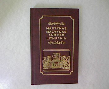 9789986943143: Martynas Mazvydas and old Lithuania: Collection of papers