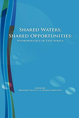 9789987080922: Shared Waters, Shared Opportunities. Hydropolitics in East Africa