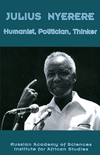 Julius Nyerere. Humanist, Politician, Thinker