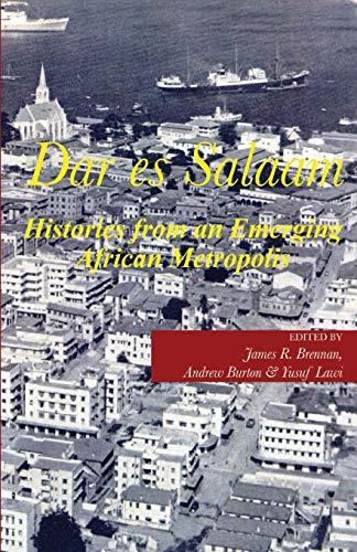 9789987449705: Dar es Salaam. Histories from an Emerging African Metropolis
