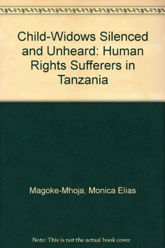 9789987464012: Child-Widows Silenced and Unheard: Human Rights Sufferers in Tanzania