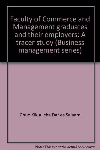 9789987659029 - Chuo Kikuu cha Dar es Salaam: Faculty of Commerce and Management graduates and their employers: A tracer study (Business management series) - Kitabu