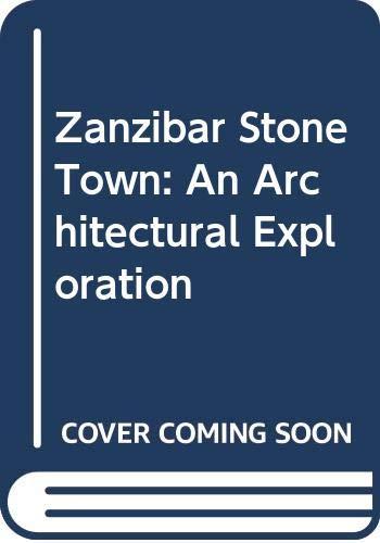 Zanzibar Stone Town: An Architectural Exploration: Abdul Sheriff