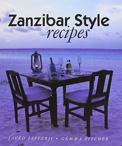 Zanzibar Style Recipes: Gemma Pitcher Javed