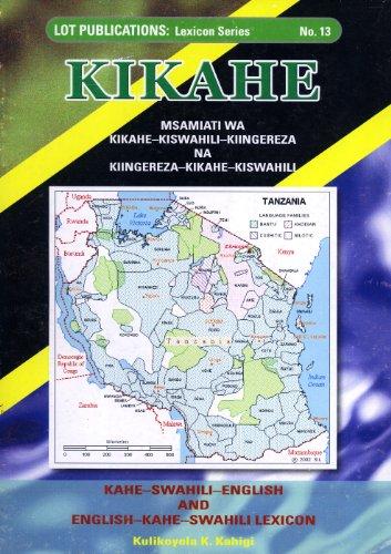 Kikahe: Msamiati wa Kikahe-Kiswahili-Kiingereza na Kiingereza-Kikahe-Kiswahili (...