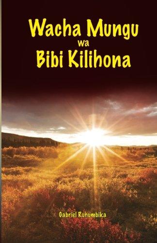 9789987735112: Wacha Mungu wa Bibi Kilihona (Swahili Edition)