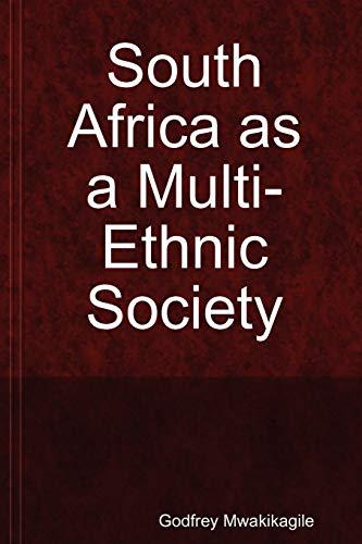 South Africa as a Multi-Ethnic Society: Godfrey Mwakikagile