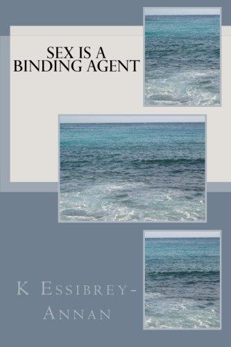 Sex is a Binding Agent: K Essibrey-Annan