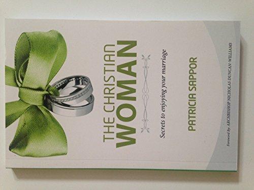 9789988210779: The Christian Woman - Secrets to Enjoying Your Marriage