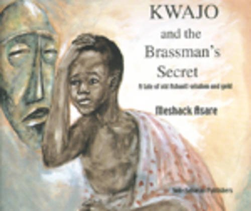 9789988550431: Kwajo and the Brassman's Secret: A Tale of Old Ashanti Wisdom and Gold