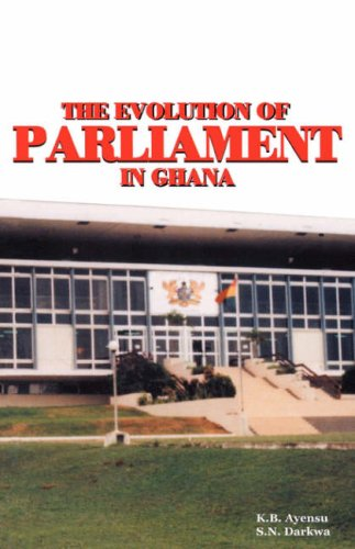9789988550769: The Evolution of Parliament in Ghana