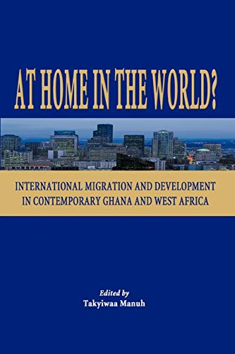 At Home in the World? International Migration: Takyiwaa Manuh