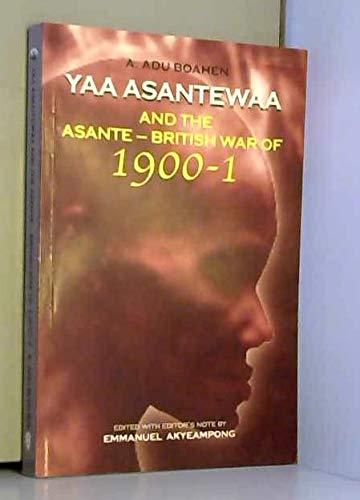 9789988550998: Yaa Asantewaa and the Asante (Paper)