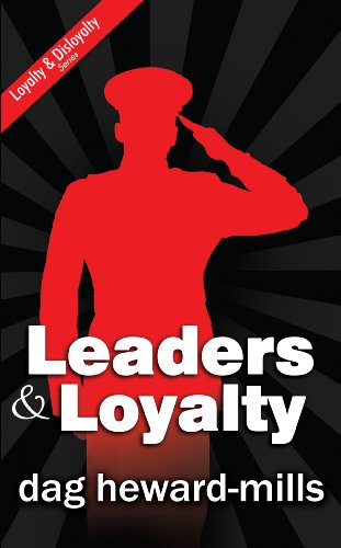 Leaders and Loyalty : The Laws of: Dag Heward-Mills