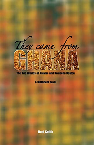 They Came from Ghana: The Two Worlds: Smith, Noel